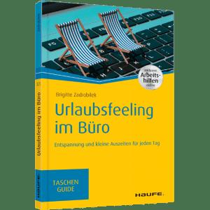 Buch Urlaubsfeeling im Büro von Stresscoach Brigitte Zadrobilek
